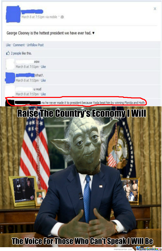 Man I Sure Miss The Days Of President Yoda....