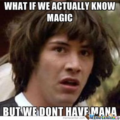 What If We Actually Know Magic