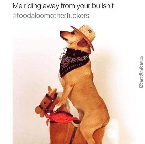 Me; Riding Away From Your Bullshit