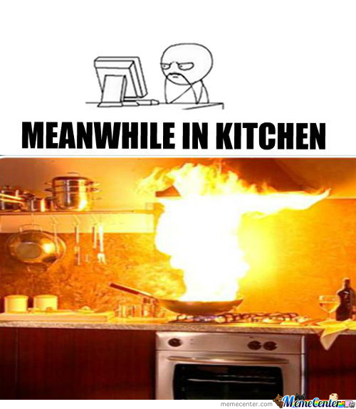 Meanwhile In Kitchen