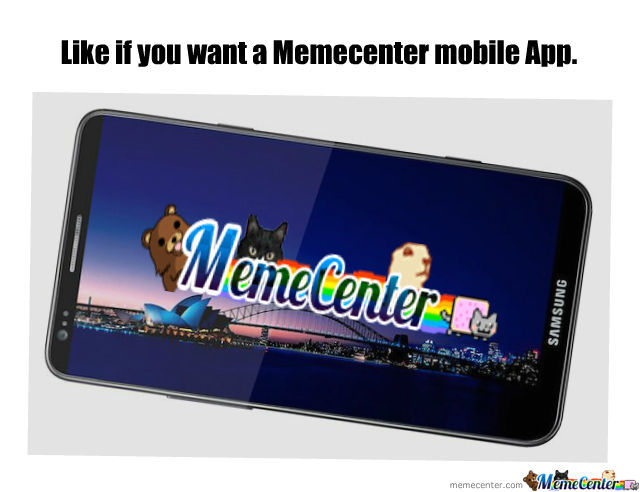 Memecenter Mobile App. Want Now.