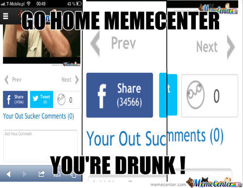 Memecenter Too Drunk?