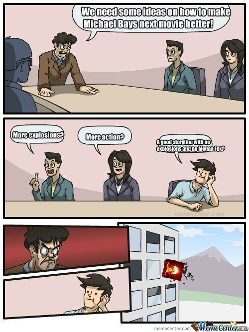 Micheal Bay's Boardroom Suggestion