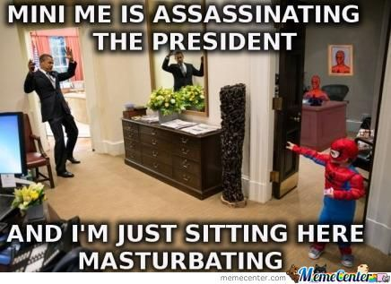 Mini Me Is Assassinating The President..