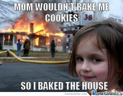 Mom Didn't Bake Me Cookies...