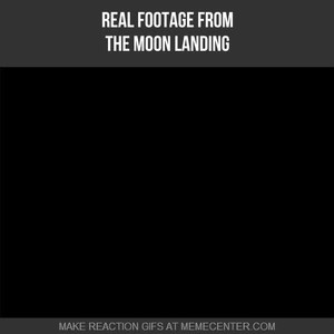 Moon Landing: The Real Footage by dimitrisgr - Meme Center