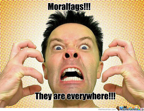 Moralfags Everywhere