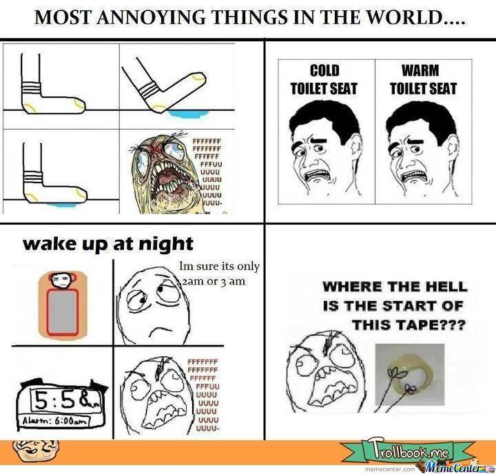 Somthing that annoys you