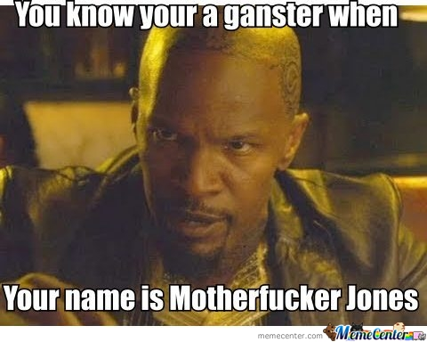 Motherfu*ker Jones
