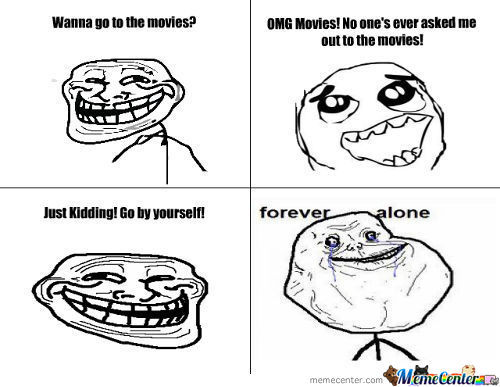 Movies! Forever Alone