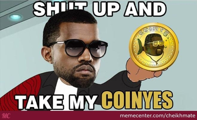 "Mrw I Heard About The ""coinye West"" Online Currency"