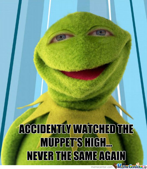 Muppets + Weed = You're Gonna Have A Bad Time