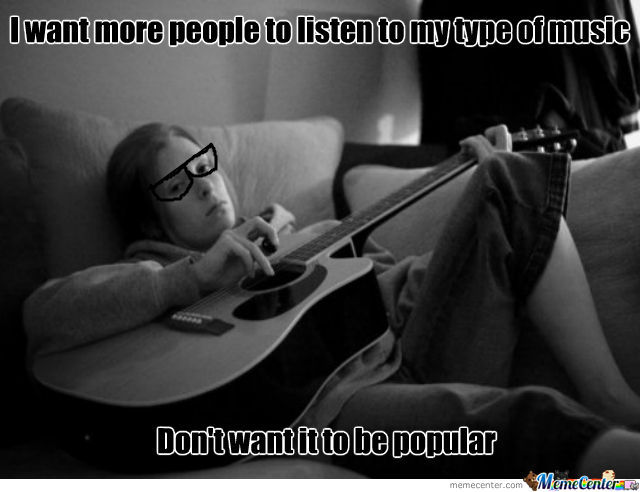 Musical Hipster Problems