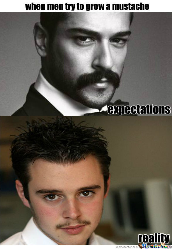 Mustache Expectations Vs Reality