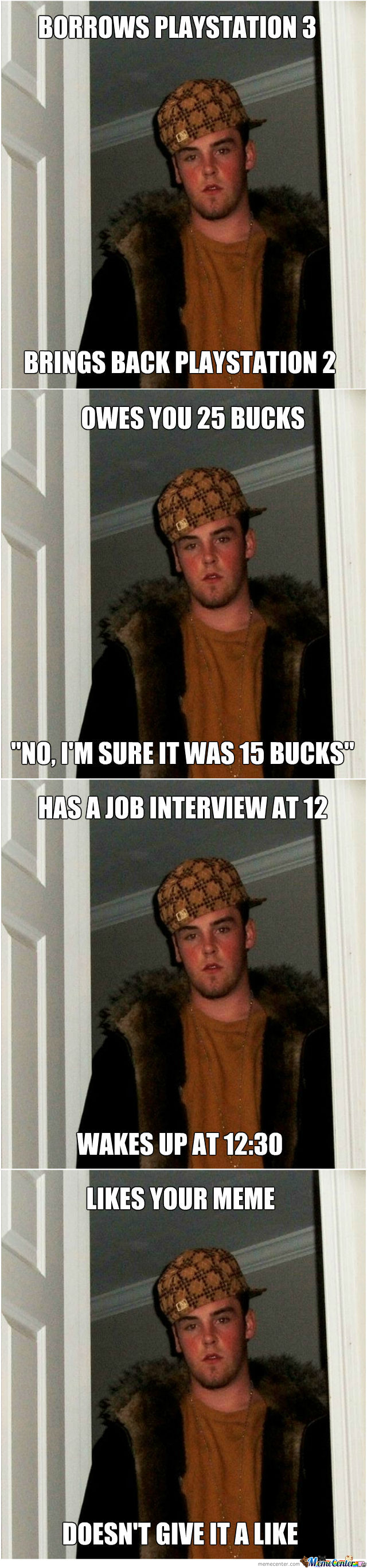 My Best Of Scumbag Steve