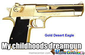 My Childhoods Dreamgun