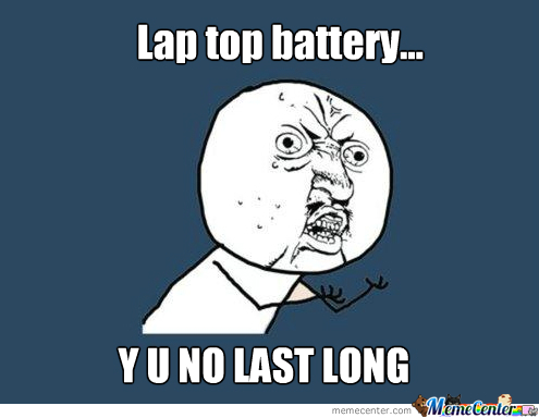 My Freakin Lap Top Battery