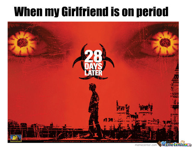 My Girlfriend Is On Period
