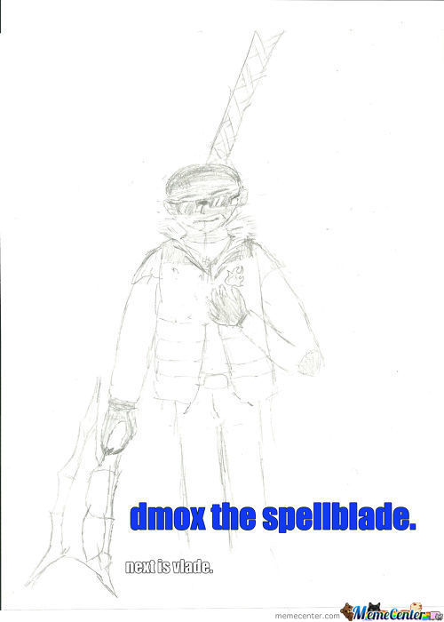 My Good Friend Dmox, The Spell Blade