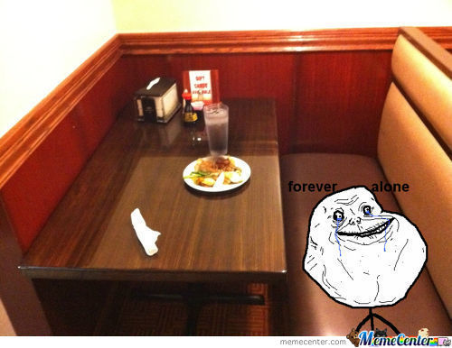 My Local Forever Alone Booth....