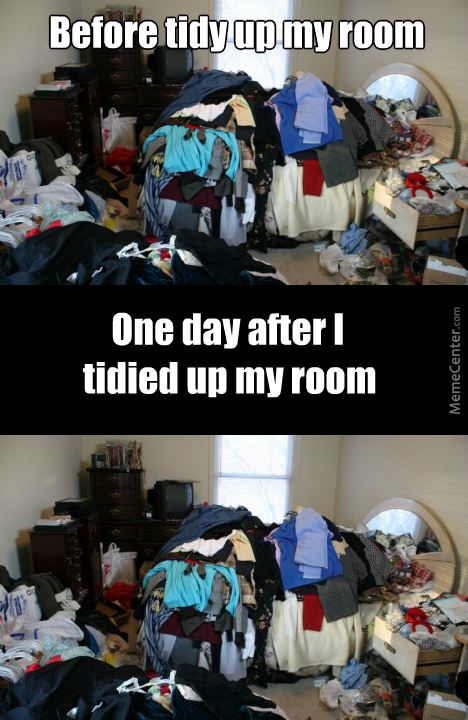 "My Mum Said: ""you Have To Tidy Up Your Room"""