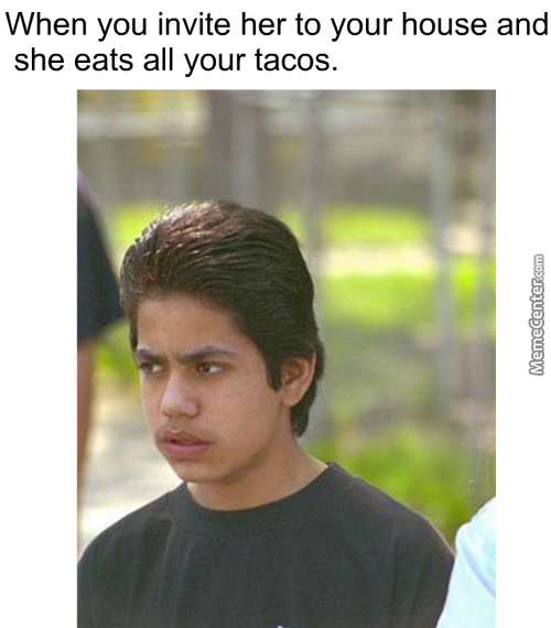 My Name Ain't Juan De Los Tacos For Nothing Perra.