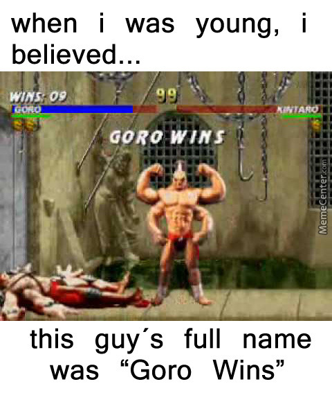 My Name Is Wins, Goro Wins
