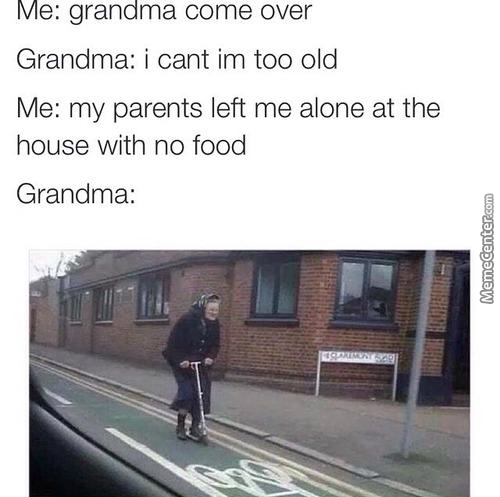 My Parents Aren't Home Grandma ( ͡° ͜ʖ ͡°)