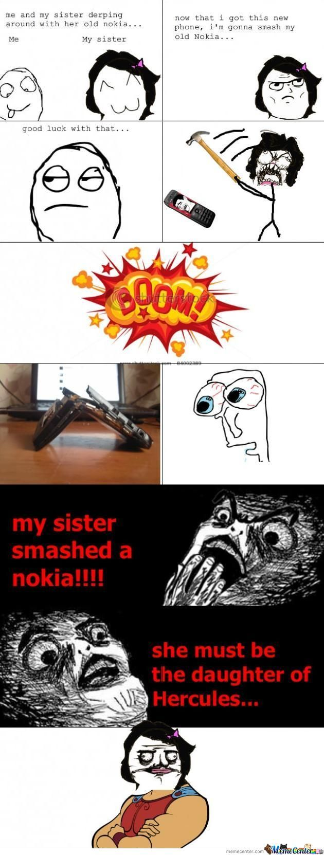 My Sister Smashed The Nokia