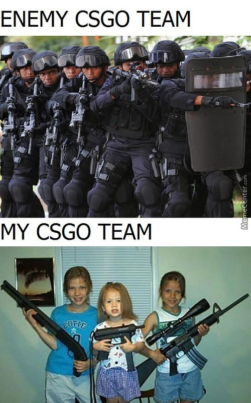 My Team In Csgo Is Always Like This