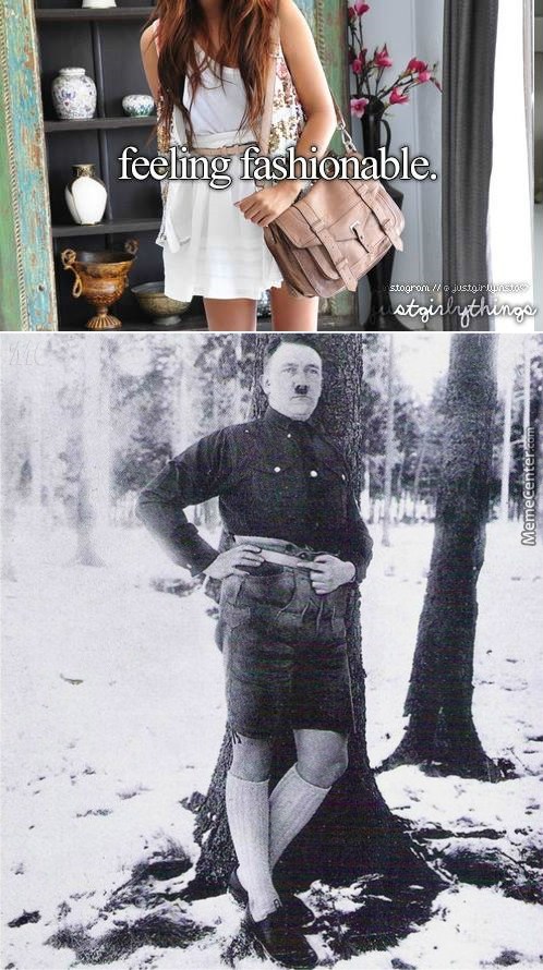 Name: Adolf Hitler, Occupation: Stealing Your Girl