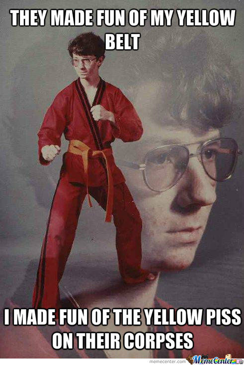 Never Mess With Karate Kyle... Not Even Once