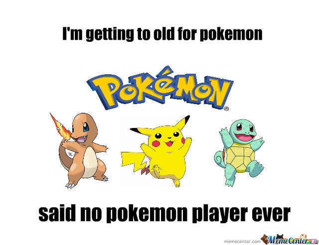 Never To Old To Play Pokemon
