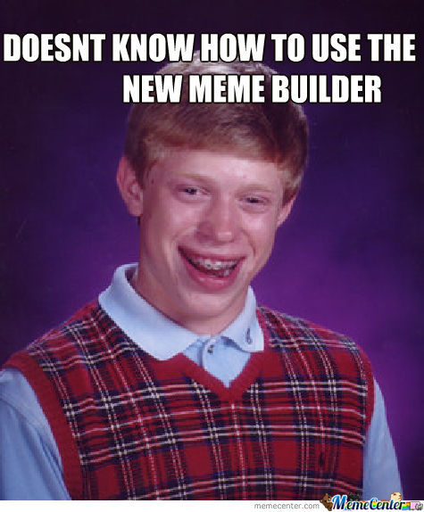 New Meme Builder