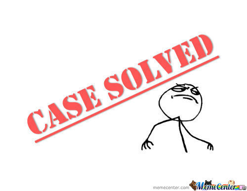 New Meme: Case Solved