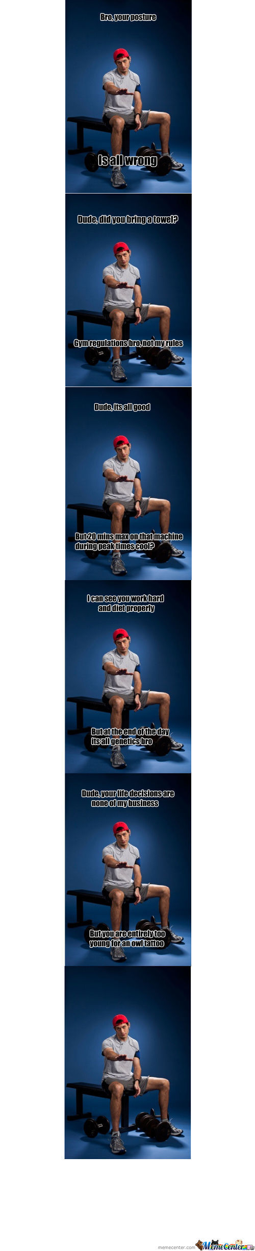 New Meme! Douchebag Gym Guy! Have A Go!