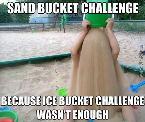 Next Challenges : Cûm Bucket Challenge Then Lava Bucket Challenge ! Let 2016 Be A Year Full Of Challenges
