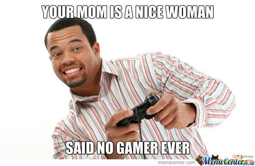 No Gamer Ever