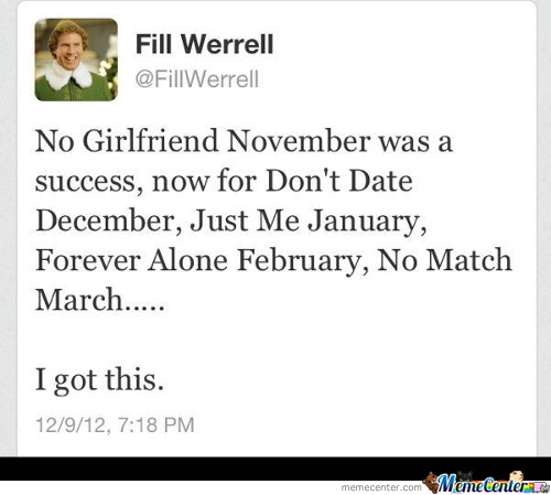 No Girlfriend November :(