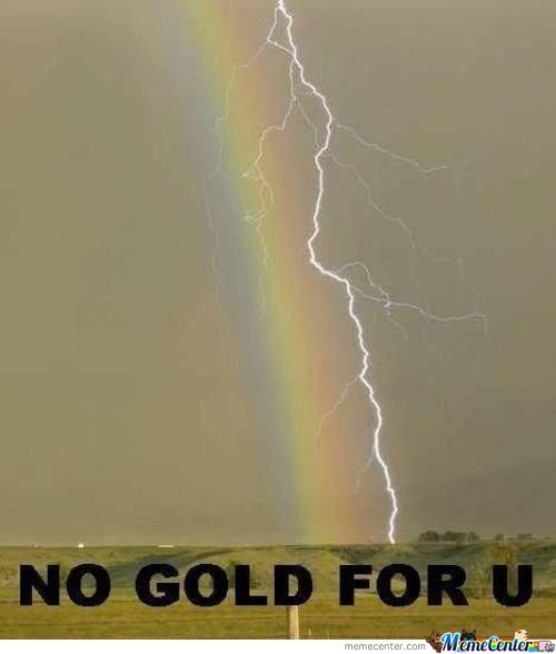 No Gold For U