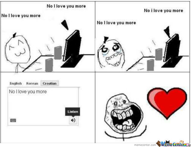No I Love You More :ppppp