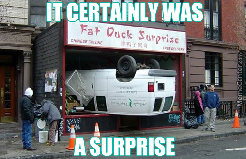 No, Not Until The Fat Lady Sings, I Mean Not Until The Fat Duck Quacks!