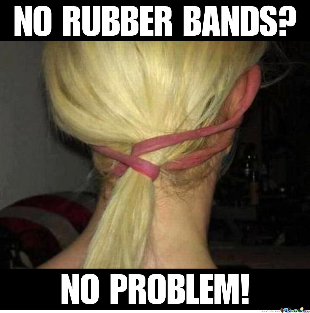 No Rubber Bands?