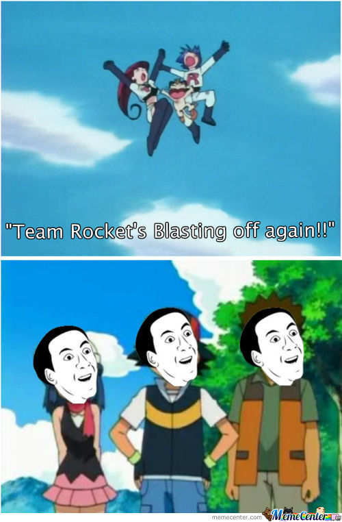 No Shit Team Rocket. No Shit.