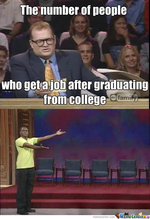 Nobody Gets A Job After College