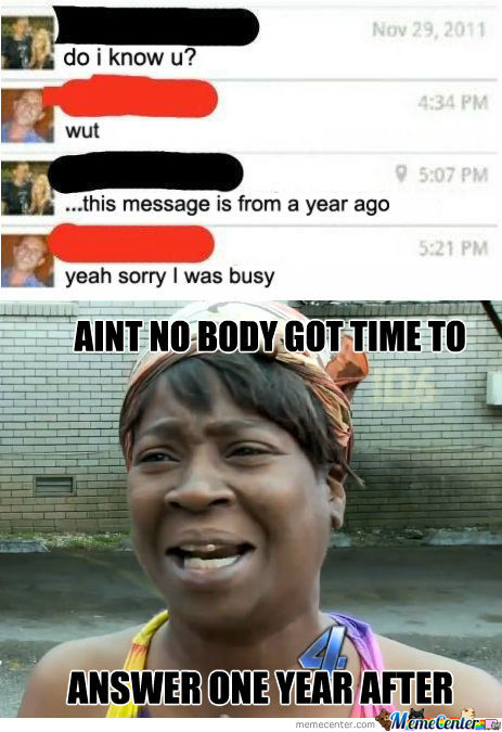 Nobody Got Time Fo Dat