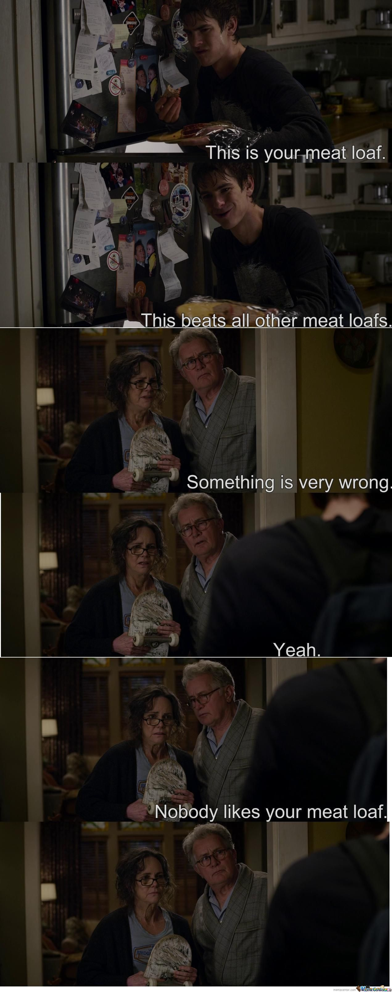 Nobody Likes Your Meatloaf!