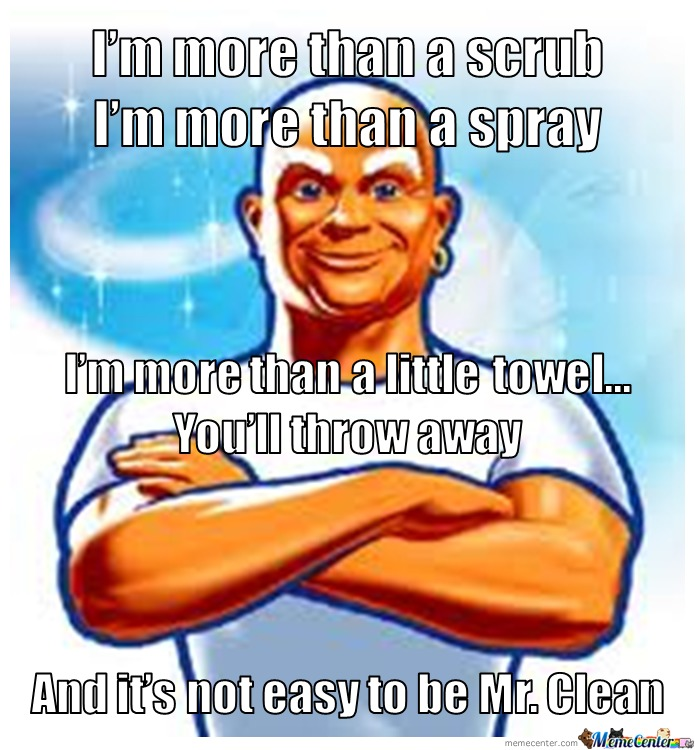 Funny Clean Memes Facebook : Not easy to be mr clean by lucazero meme center