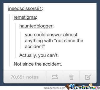 Not Since The Accident
