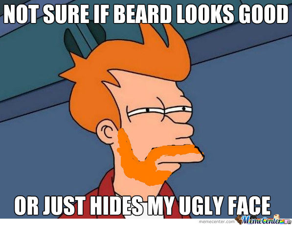 Not Sure If Beard Looks Good...